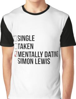 MENTALLY DATING SIMON LEWIS Graphic T-Shirt