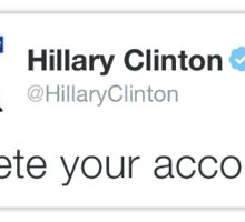 Delete Your Account - Hillary Clinton Sticker