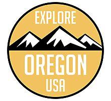 EXPLORE OREGON USA MOUNTAINS BIKING HIKING CAMPING CLIMBING Photographic Print