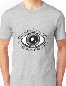 Never Sleep Eye Unisex T-Shirt