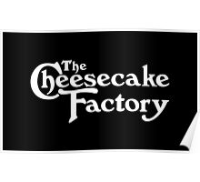 The Cheesecake Factory - White Variant Poster