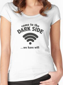 Come To The Dark Side ... We Have Wifi. Women's Fitted Scoop T-Shirt