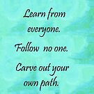 Carve Out Your Own Path by EloiseArt