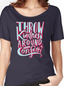 Throw Kindness Women's Relaxed Fit T-Shirt