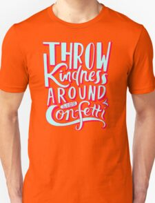 Throw Kindness Unisex T-Shirt
