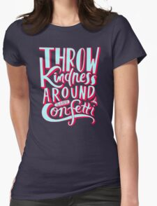 Throw Kindness Womens Fitted T-Shirt