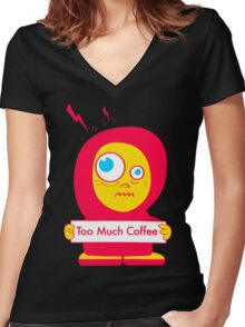 Too Much Coffee Women's Fitted V-Neck T-Shirt