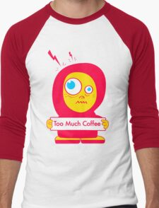 Too Much Coffee Men's Baseball ¾ T-Shirt