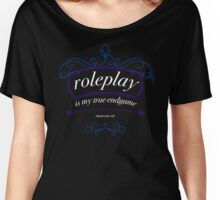 """Roleplay is my true endgame"" - Design #1 - White Text Women's Relaxed Fit T-Shirt"