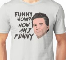 Funny How - Joe Unisex T-Shirt