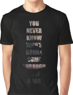 Rick Harrison - You Never Know Who's Gonna Come Through That Door Graphic T-Shirt