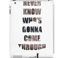 Rick Harrison - You Never Know Who's Gonna Come Through That Door iPad Case/Skin