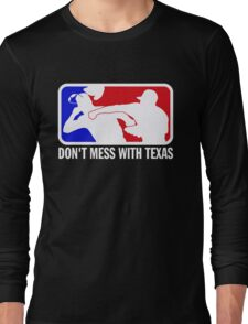 dont make me odor you dont mess with texas Long Sleeve T-Shirt