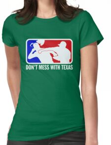 dont make me odor you dont mess with texas Womens Fitted T-Shirt