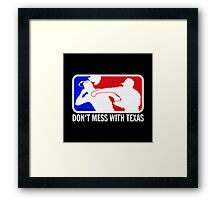 dont make me odor you dont mess with texas Framed Print