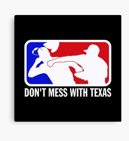 dont make me odor you dont mess with texas Canvas Print