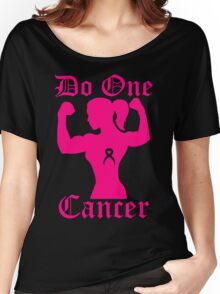 Do One Cancer Lady Women's Relaxed Fit T-Shirt