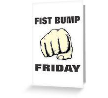 Fist Bump Friday Greeting Card