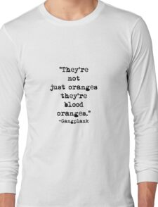 Gangplank quote Long Sleeve T-Shirt