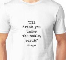 Gragas quote Unisex T-Shirt