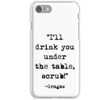 Gragas quote iPhone Case/Skin