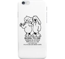 BORN TO DIE, WORLD IS A FUCK iPhone Case/Skin