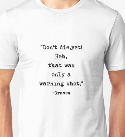 Graves quote Unisex T-Shirt