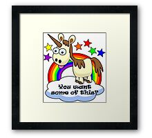 Unicorn - You Want Some of This? Framed Print