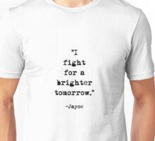 Jayce quote Unisex T-Shirt