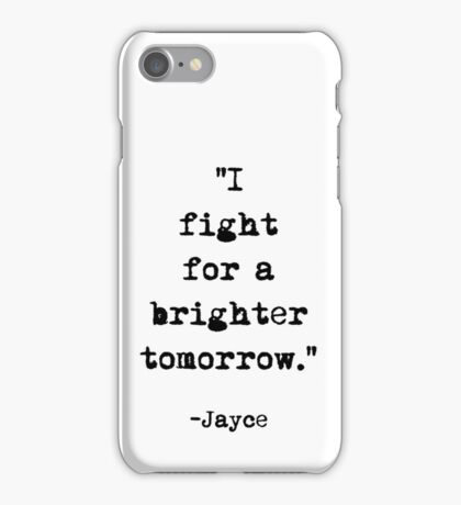 Jayce quote iPhone Case/Skin