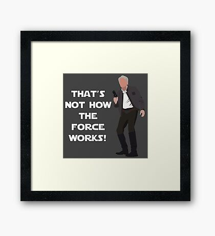 That's Not How The Force Works! Framed Print