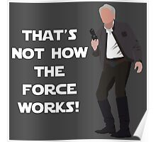 That's Not How The Force Works! Poster