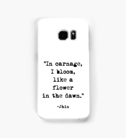 Jhin quote Samsung Galaxy Case/Skin