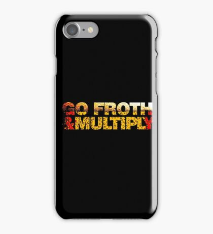 go froth & multiply iPhone Case/Skin