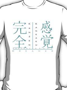 Kanzen Kankaku Dreamer T-Shirt