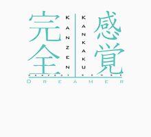 Kanzen Kankaku Dreamer Unisex T-Shirt