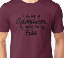 Adventurer By Fate - Text  Unisex T-Shirt