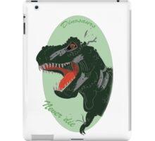 Dinosaurs Never Die iPad Case/Skin