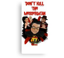 "Burn Podcast Burn ""Don't Kill the Messerman!"" Canvas Print"