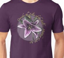 Consider the Lilies of the Field Unisex T-Shirt