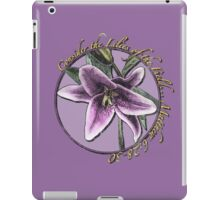 Consider the Lilies of the Field iPad Case/Skin