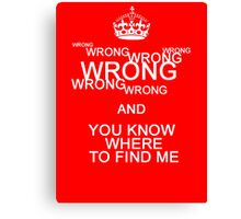 Wrong! Canvas Print