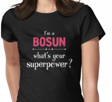 I Am A Bosun Whats Your Superpower? Womens Fitted T-Shirt