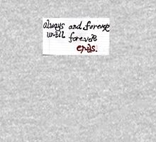 Always and Forever, Until Forever Ends Unisex T-Shirt