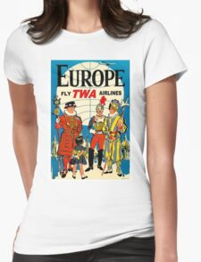 """TWA AIRLINES"" Fly to Europe Advertising Print Womens Fitted T-Shirt"