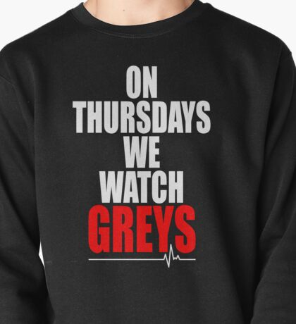 New ON THURSDAYS WE WATCH GREY'S - For dark Pullover