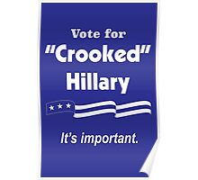 """Vote for """"Crooked"""" Hillary - It's Important Poster"""