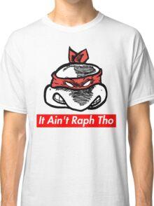IT AIN'T RAPH THO v.2 (Supreme x TMNT x Kanye West) Classic T-Shirt