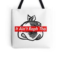 IT AIN'T RAPH THO (Supreme x TMNT x Kanye West) Tote Bag