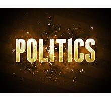 Politics Photographic Print